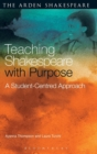 Image for Teaching Shakespeare with purpose  : a student-centred approach