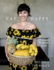 Image for EAT HAPPY 30 MINUTE FEELGOOD FOOD SIGNED