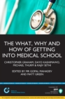 Image for The What, Why & How of Getting Into Medical School : Study Text