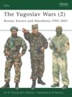 Image for The Yugoslav Wars (2): Bosnia, Kosovo and Macedonia 1992u2001 : 2,