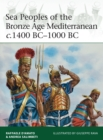 Image for Sea Peoples of the Bronze Age Mediterranean c.1400 BC-1000 BC