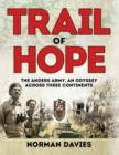 Image for Trail of hope  : the Anders Army, an odyssey across three continents