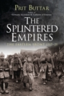 Image for The splintered empires  : the Eastern Front 1917-21