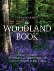 Image for The woodland book  : 101 ways to play, investigate, watch wildlife and have adventures in the woods