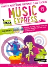 Image for Music express  : complete music scheme for primary class teachersAge 7-8