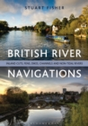Image for British river navigations  : inland cuts, fens, dikes, channels and non-tidal rivers