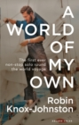 Image for A World of My Own: The First Ever Non-stop Solo Round the World Voyage