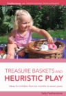 Image for Treasure baskets and heuristic play: ideas for children from six months to seven years