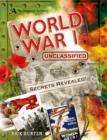 Image for World War I unclassified  : secrets of World War I revealed
