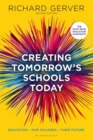 Image for Creating tomorrow's schools today  : education - our children - their futures