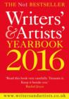 Image for Writers' & artists' yearbook 2016  : the essential guide to the media and publishing industries