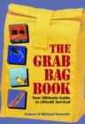 Image for The Grab Bag Book: Your Ultimate Guide to Lifecraft Survival