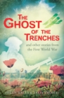 Image for The ghost of the trenches and other stories from the First World War