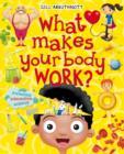 Image for What makes your body work?