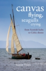 Image for Canvas flying, seagulls crying  : from Scottish lochs to Celtic shores