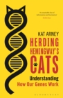 Image for Herding Hemingway's cats  : understanding how our genes work