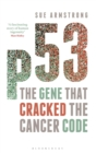Image for p53  : the gene that cracked the cancer code