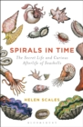 Image for Spirals in time  : the secret life and curious afterlife of seashells