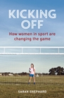 Image for Kicking off  : how women in sport are changing the game
