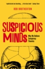 Image for Suspicious minds  : why we believe conspiracy theories