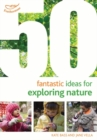 Image for 50 fantastic ideas for exploring nature