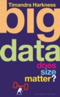 Image for Big data  : does size matter?