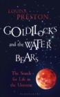 Image for Goldilocks and the water bears  : the search for life in the universe