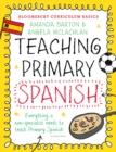 Image for Bloomsbury Curriculum Basics: Teaching Primary Spanish