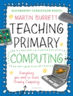 Image for Bloomsbury Curriculum Basics: Teaching Primary Computing