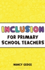 Image for Inclusion for primary school teachers