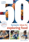 Image for 50 fantastic ideas for exploring food