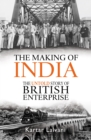 Image for The making of India  : a story of British enterprise