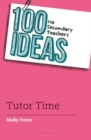 Image for 100 ideas for secondary teachers  : tutor time