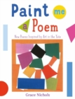 Image for Paint Me a Poem : New Poems Inspired by Art in the Tate.