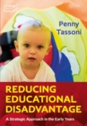 Image for Reducing educational disadvantage  : a strategic approach in the early years