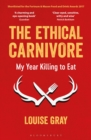 Image for The ethical carnivore  : my year killing to eat
