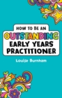 Image for How to be an outstanding early years practitioner