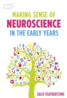 Image for Making sense of neuroscience in the early years