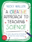 Image for A creative approach to teaching science