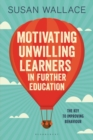 Image for Motivating unwilling learners in further education  : the key to improving behaviour