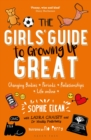 Image for The girls' guide to growing up great  : changing bodies, periods, relationships, life online