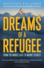 Image for Dreams of a refugee  : from the Middle East to Mount Everest