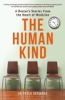 Image for The human kind: a doctor's stories from the heart of medicine
