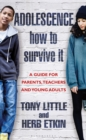 Image for Adolescence  : how to survive it
