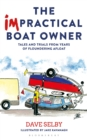 Image for The impractical boat owner: tales and trials from years of floundering afloat