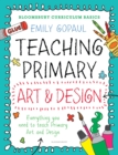 Image for Teaching primary art and design