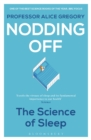 Image for Nodding off: the science of sleep from cradle to grave
