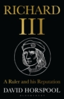 Image for Richard III  : a ruler and his reputation