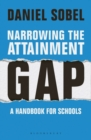 Image for Narrowing the attainment gap  : a handbook for schools