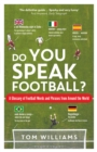 Image for Do you speak football?  : a glossary of football words and phrases from around the world